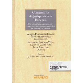 Comentarios de jurisprudencia bancaria. Una selección de sentencias sobre contratos de financiación corporativa, sus garantías y el concurso