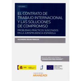 El contrato de trabajo internacional y las soluciones de compromiso. Problemas prácticos suscitados en la jurisprudencia española