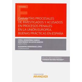 Garantías procesales de investigados y acusados en procesos  penales en la Unión Europa. Buenas prácticas en España