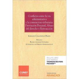 Conflictos entre la vía administrativa y la contencioso-tributaria: desviación procesal, abuso del derecho y retroacción