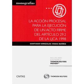 Acción procesal para la ejecución de un acto firme del artículo 29.2 de la LJCA 1998