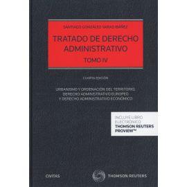 Tratado de derecho administrativo IV 2020. Urbanismo y ordenación del territorio, derecho administrativo europeo y derecho administrativo económico