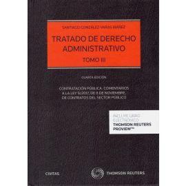 Tratado de derecho administrativo III 2020. Contratación pública. Comentarios a la Ley 9/2017, de 8 de noviembre, de contratos del sector público