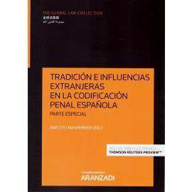 Tradición e inlfluencias extranjeras en la codificación penal española. Parte especial