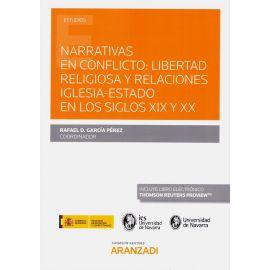 Narrativas en conflicto: libertad religiosa y relaciones iglesia-estado en los Siglos XIX y XX