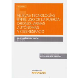 Nuevas tecnologías en el uso de la fuerza: drones, armas autónomas y ciberespacio