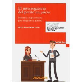 Interrogatorio del perito en juicio. Manual de supervivencia para abogados (y peritos)