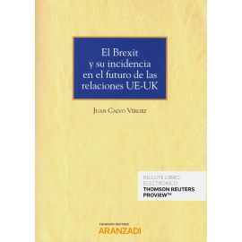 El Brexit y su incidencia en el futuro de las relaciones UE-UK