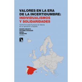 Valores en la era de la incertidumbre: individualismos y solidaridades. Quinta Encuesta Europea de Valores en su aplicación a España