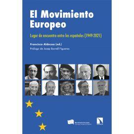 El Movimiento Europeo. Lugar de encuentro entre los españoles (1949-2021)