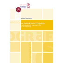 Supresión del Exequátur. Libre circulación de títulos ejecutivos en la Unión Europea