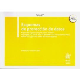 Esquemas de protección de datos. Tomo LÏV. Reglamento general de protección de Datos. Ley Orgánica 3/2018, de 5 de diciembre, de Protección de Datos Personales