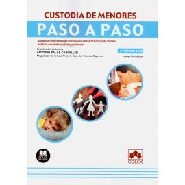 Custodia de menores. Paso a paso. Aspectos relevantes de la custodia en los procesos de familia. Análisis normativo y jurisprudencial