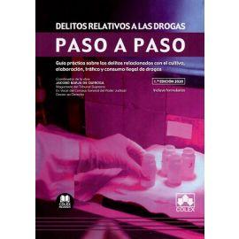 Delitos relativos a las drogas. Paso a paso. Guía práctica sobre los delitos relacionados con el cultivo, elaboración, tráfico y consumo ilegal de drogas