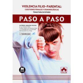 Violencia filio-parental: cuestiones penales y criminológicas. Temas para su estudio. Paso a paso