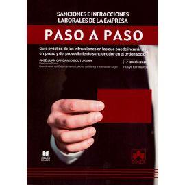 Sanciones e infracciones laborales de la empresa. Paso a paso. Guía práctica de las infracciones en las que puede incurrir una empresa y del procedimiento sancionador en el orden social