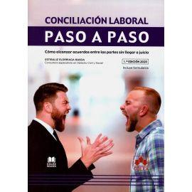 Conciliación laboral. Paso a paso. Cómo alcanzar acuerdos entre las partes sin llegar a juicio