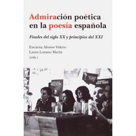Admiración poética en la poesía española. Finales del siglo XX y principios del XXI
