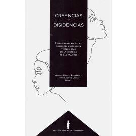 Creencias y disidencias. Experiencias políticas sociales, culturales y religiosas en la historia de las mujeres