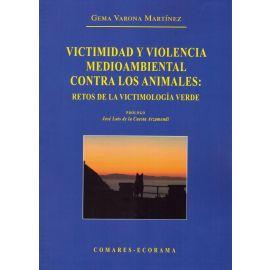 Victimidad y violencia medioambiental contra los animales: retos de la victimología verde