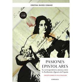Pasiones epistolares. La correspondencia amorosa entre la Avellanada e Ignacio de Cepeda