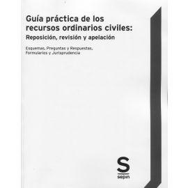 Guía práctica de los recursos ordinarios civiles: Reposición, revisión y apelación. Esquemas, preguntas y respuestas, Formularios y Jurisprudencia
