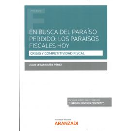 En busca del paraíso perdido: los paraísos fiscales hoy. Crisis y competitividad hoy