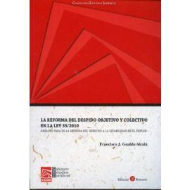 Reforma del Despido Objetivo y Colectivo en la Ley 35/2010, La. Análisis para la Defensa del Derecho a la Estabilidad en el Empleo