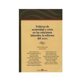 Políticas de Austeridad y Crisis en las Relaciones Laborales la Reforma del 2012