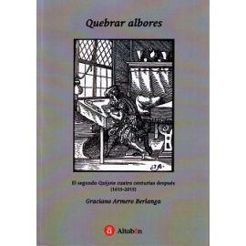 Quebrar Albores. El Segundo Quijote Cuatro Centurias después (1615-2015)