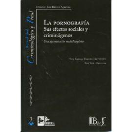 Pornografía. Sus efectos sociales y criminógenos. Una aproximación multidisciplinar
