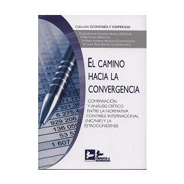 Camino hacia la Convergencia Comparación y Análisis Crítico entre la Normativa Contable Internacional (NIC/NIIF) y la