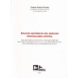 Apuntes Históricos del Derecho Penitenciario Español Discurso Pronunciado en la Solemne Apertura del Curso Académico 2014-2015, el 5 de Septiem