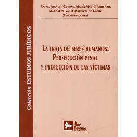 Trata de Seres Humanos: Persecución Penal y Protección de las Víctimas
