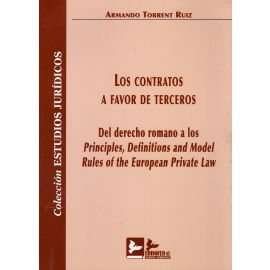 Los contratos a favor de terceros. Del derecho romano a los principles, definitions and model rules of the european private law