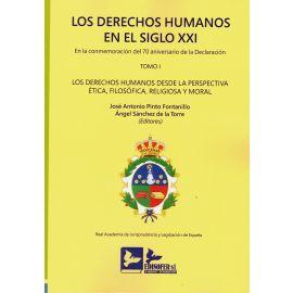 Derechos humanos en el siglo XXI. Tomo I. En la conmemoración del 70 Aniversario declaración Los derechos humanos desde la perspectiva Ética, Filosófica, Religiosa y Moral. Edición Rústica