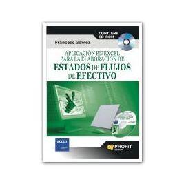 Aplicación en Excel para la Elaboración de Estados de Flujos de Efectivo. CONTIENE CD-ROM