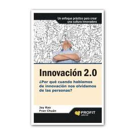 Innovación 2.0 ¿Por qué cuando Hablamos de Innovación nos Olvidamos de las Personas?