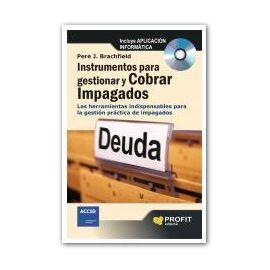 Instrumentos para Gestionar y Cobrar Impagados Las Herramientas Indispensables para la Gestión Práctica de Impagados