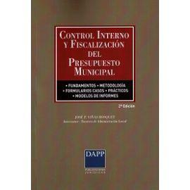 Control Interno y Fiscalización del Presupuesto Municipal Fundamentos, Metodologia, Formularios, Casos Prácticos. Modelos de Informes