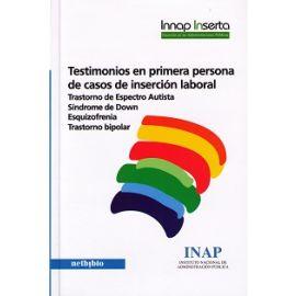 Testimonios en Primera Persona de Casos de Inserción Laboral Trastorno de Espectro Autista. Sindrome de Down. Esquizofrenia. Trastorno Bipolar