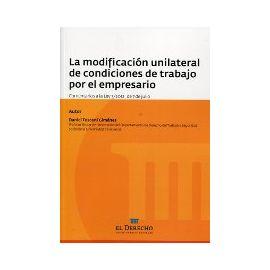 Modificación Unilateral de Condiciones de Trabajo por el Empresario, La. Comentarios a la Ley 3/2012, de 7 de julio. REIMPRESION 2012