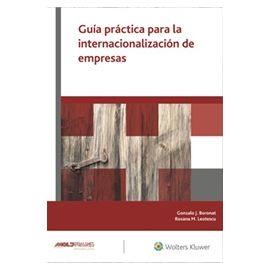 Guía práctica para la internacionalización de empresas Aspectos Fiscales, Mercantiles y Laborales