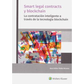 Smart Legal Contracts y Blockchain.                                                                  La Contratación Inteligente a través de la Tecnología Blockchain