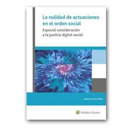 Nulidad de Actuaciones en el Orden Social. Especial Consideración a la Justicia Digital Social