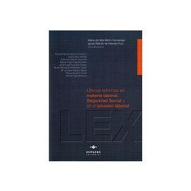 Ultimas Reformas en Materia Laboral, Seguridad Social y en el Proceso Laboral