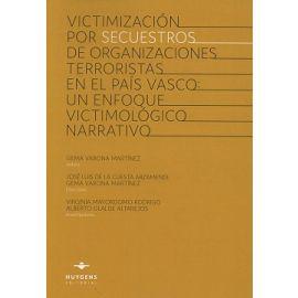 Victimización por Secuestros de Organizaciones Terroristas en el País Vasco: Un Enfoque Victimológico Narrativo