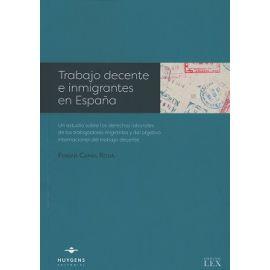 Trabajo Decente e Inmigrantes en España Un Estudio sobre los Derechos Laborales de los Trabajadores Migrantes y del Objetivo Inter