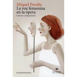 La voz femenina en la ópera. Carácter e interpretación