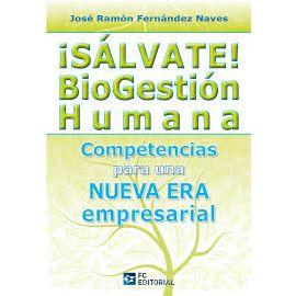 Sálvate! Biogestión Humana. Competencias para una Nueva Era Empresarial